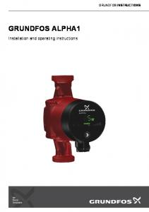 GRUNDFOS INSTRUCTIONS GRUNDFOS ALPHA1. Installation and operating instructions