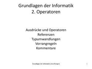Grundlagen der Informatik 2. Operatoren