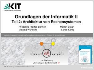 Grundlagen der Informatik II Teil 2: Architektur von Rechensystemen