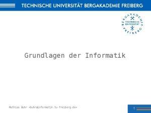 Grundlagen der Informatik. Mathias Buhr