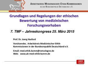 Grundlagen und Regelungen der ethischen Bewertung von medizinischen Forschungsvorhaben