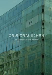 GRUNDRAUSCHEN. ein Film von Friedrich Rackwitz