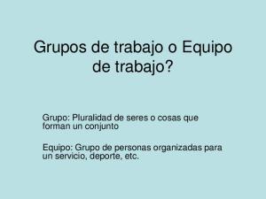 Grupos de trabajo o Equipo de trabajo?