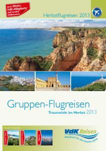 Gruppen-Flugreisen Traumziele im Herbst 2013