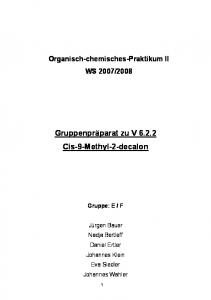 Gruppenpräparat zu V Cis-9-Methyl-2-decalon