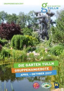 GRUPPENREISEN 2017 DIE GARTEN TULLN GRUPPENANGEBOTE