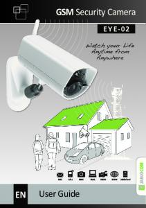 GSM Security Camera. EYE-02 User Guide. User Guide EYE-02.ENG.MAN.User_Manual