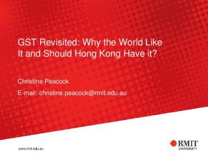 GST Revisited: Why the World Like It and Should Hong Kong Have it? Christine Peacock