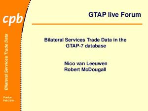 GTAP live Forum. Bilateral Services Trade Data in the GTAP-7 database. Nico van Leeuwen Robert McDougall. Bilateral Services Trade Data