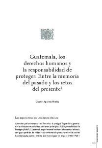 Guatemala, los derechos humanos y la responsabilidad de proteger: Entre la memoria del pasado y los retos del presente 1
