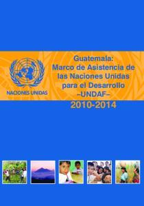 Guatemala: Marco de Asistencia de las Naciones Unidas para el Desarrollo UNDAF