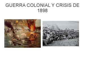 GUERRA COLONIAL Y CRISIS DE 1898
