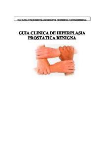 GUIA CLINICA Y PROCEDIMIENTOS ADMINISTRATIVOS DE REFERENCIA Y CONTRARREFERENCIA GUIA CLINICA DE HIPERPLASIA PROSTATICA BENIGNA