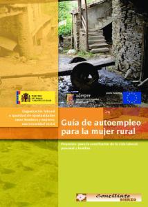 Guía de autoempleo para la mujer rural. Organización laboral e igualdad de oportunidades entre hombres y mujeres, una necesidad social