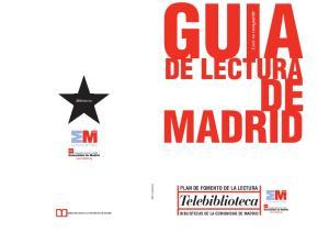 GUIA MADRID DE LECTURA. Telebiblioteca BIBLIOTECAS DE LA COMUNIDAD DE MADRID. Leer es compartir BIBLIOTECAS DE LA COMUNIDAD DE MADRID