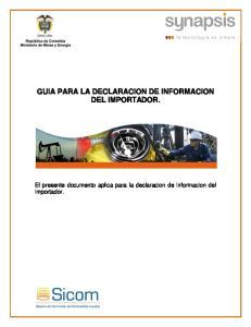 GUIA PARA LA DECLARACION DE INFORMACION DEL IMPORTADOR. El presente documento aplica para la declaracion de informacion del importador