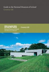 Guide to the National Museum of Ireland Country Life