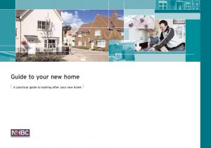 Guide to your new home. A practical guide to looking after your new home