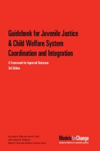 Guidebook for Juvenile Justice & Child Welfare System Coordination and Integration