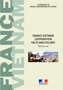 GUIDEBOOKS TO FRENCH COOPERATION IN VIETNAM FRANCE-VIETNAM COOPERATION FACTS AND FIGURES