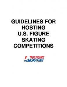 GUIDELINES FOR HOSTING U.S. FIGURE SKATING COMPETITIONS