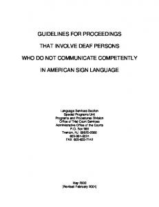 GUIDELINES FOR PROCEEDINGS THAT INVOLVE DEAF PERSONS WHO DO NOT COMMUNICATE COMPETENTLY IN AMERICAN SIGN LANGUAGE