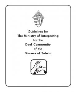 Guidelines for The Ministry of Interpreting for the Deaf Community of the Diocese of Toledo