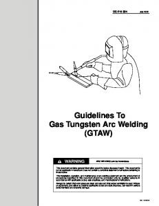 Guidelines To Gas Tungsten Arc Welding (GTAW) WARNING. UG July ARC WELDING can be hazardous