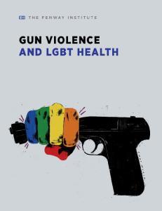GUN VIOLENCE AND LGBT HEALTH