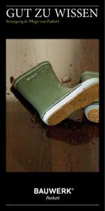 GUT ZU WISSEN. Reinigung & Pflege von Parkett