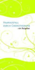 Haarausfall durch Chemotherapie. - ein Ratgeber