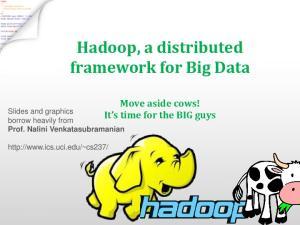 Hadoop, a distributed framework for Big Data