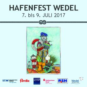 HAFENFEST WEDEL 7. bis 9. JULI 2017