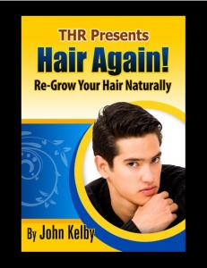 HAIR AGAIN! Reverse Hair Loss and Restore Your Hair! By John Kelby
