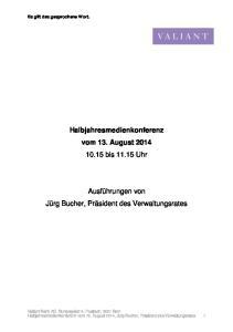 Halbjahresmedienkonferenz vom 13. August bis Uhr