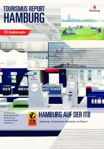HAMBURG. HAMBURG AUF DER ITB Hamburg - Lebenswerte Metropole am Wasser TOURISMUS REPORT. ITB-Sonderausgabe