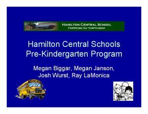 Hamilton Central Schools Pre-Kindergarten Program. Megan Biggar, Megan Janson, Josh Wurst, Ray LaMonica