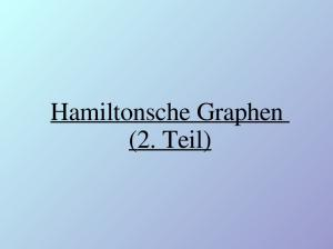Hamiltonsche Graphen (2. Teil)