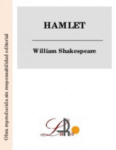 HAMLET. Obra reproducida sin responsabilidad editorial. William Shakespeare