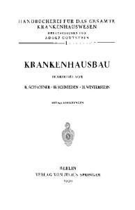 HANDBOCHEREI FOR DAS GESAMTE KRANKENHAUSWESEN HERAUSGEGEBEN VON KRANKENHAUSBAU BEARBEITET VON R. SCHACHNER H. SCHMIEDEN H