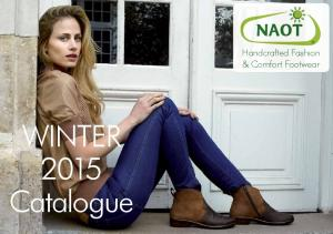 Handcrafted Fashion & Comfort Footwear. WINTER 2015 Catalogue