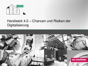 Handwerk 4.0 Chancen und Risiken der Digitalisierung