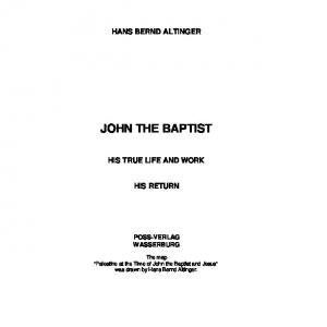 HANS BERND ALTINGER JOHN THE BAPTIST HIS TRUE LIFE AND WORK HIS RETURN POSS-VERLAG WASSERBURG