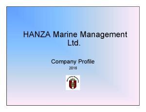 HANZA Marine Management Ltd. Company Profile