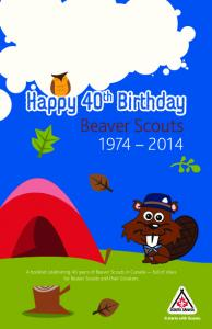 Happy 40 th Birthday Beaver Scouts
