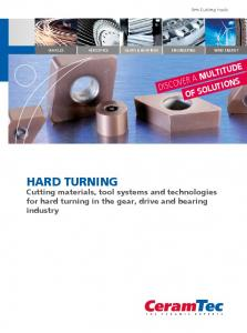 HARD TURNING Cutting materials, tool systems and technologies for hard turning in the gear, drive and bearing industry