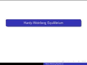 Hardy-Weinberg Equilibrium. Hardy-Weinberg Equilibrium