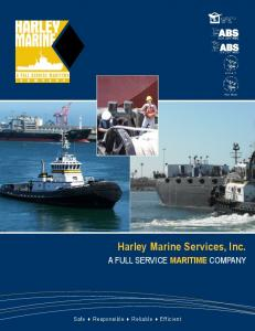 Harley Marine Services, Inc. A FULL SERVICE MARITIME COMPANY. Safe Responsible Reliable Efficient