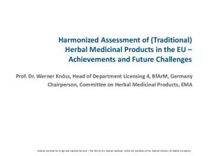 Harmonized Assessment of (Traditional) Herbal Medicinal Products in the EU Achievements and Future Challenges