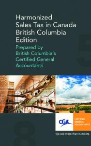 Harmonized Sales Tax in Canada British Columbia Edition. Prepared by British Columbia s Certified General Accountants